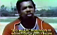 Videos: Big Willie Robinson and the Brotherhood of Street Racers
