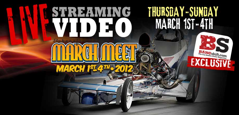 BangShift LIVE FREE Streaming Video Coverage of the 2012 March Meet