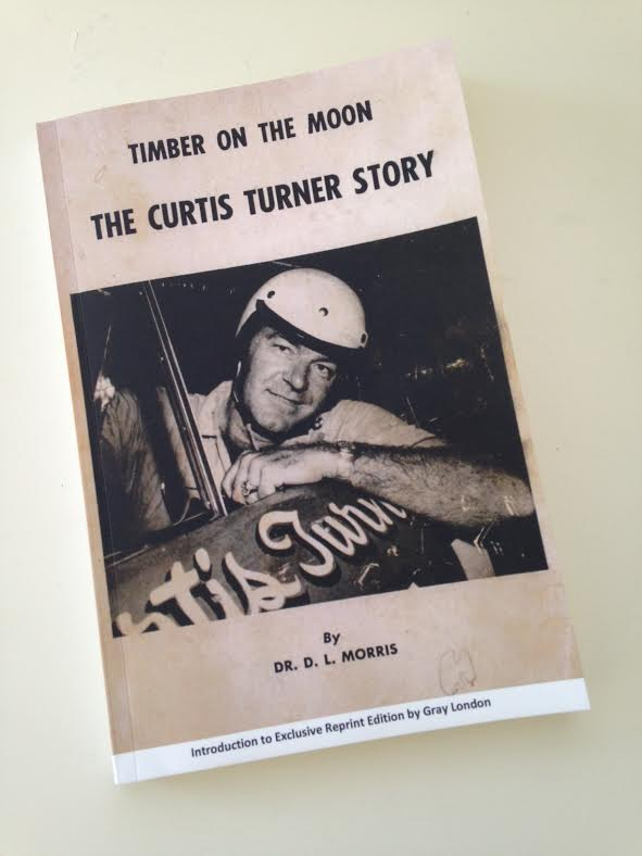 Buy The Book? Timber On The Moon: The Curtis Turner Story by Dr. D. L. Morris (Reprint by Gray London)