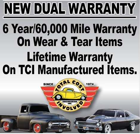 Wow! TCI Offers 6 Year/60,000 Mile Warranty On Wear Items! Lifetime Warranty On Those Parts Made By TCI!
