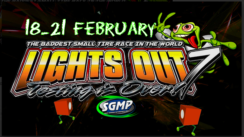 Lights Out 7 Is LIVE From SGMP Right Here! Video Begins 8:30am SATURDAY