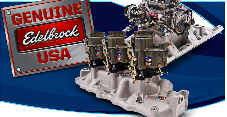 Edelbrock Offering Rebates On Many Carbs and Intakes – Buy Now and Save A Pile!