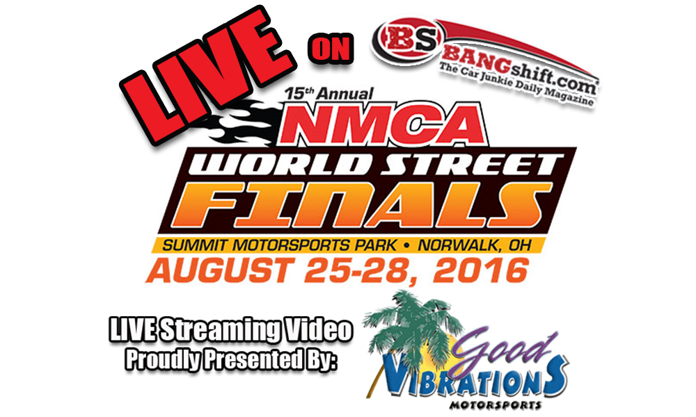 NMCA World Street Nationals LIVE Starting This Morning! See Final Eliminations and Champions Crowned