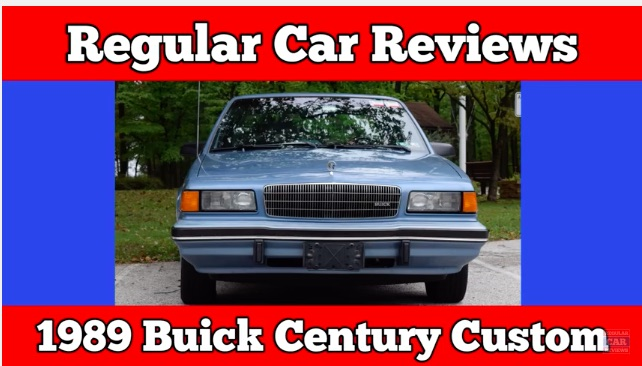 Watch Regular Car Reviews Feature On The 1989 Buick Century, It's Still Horrible