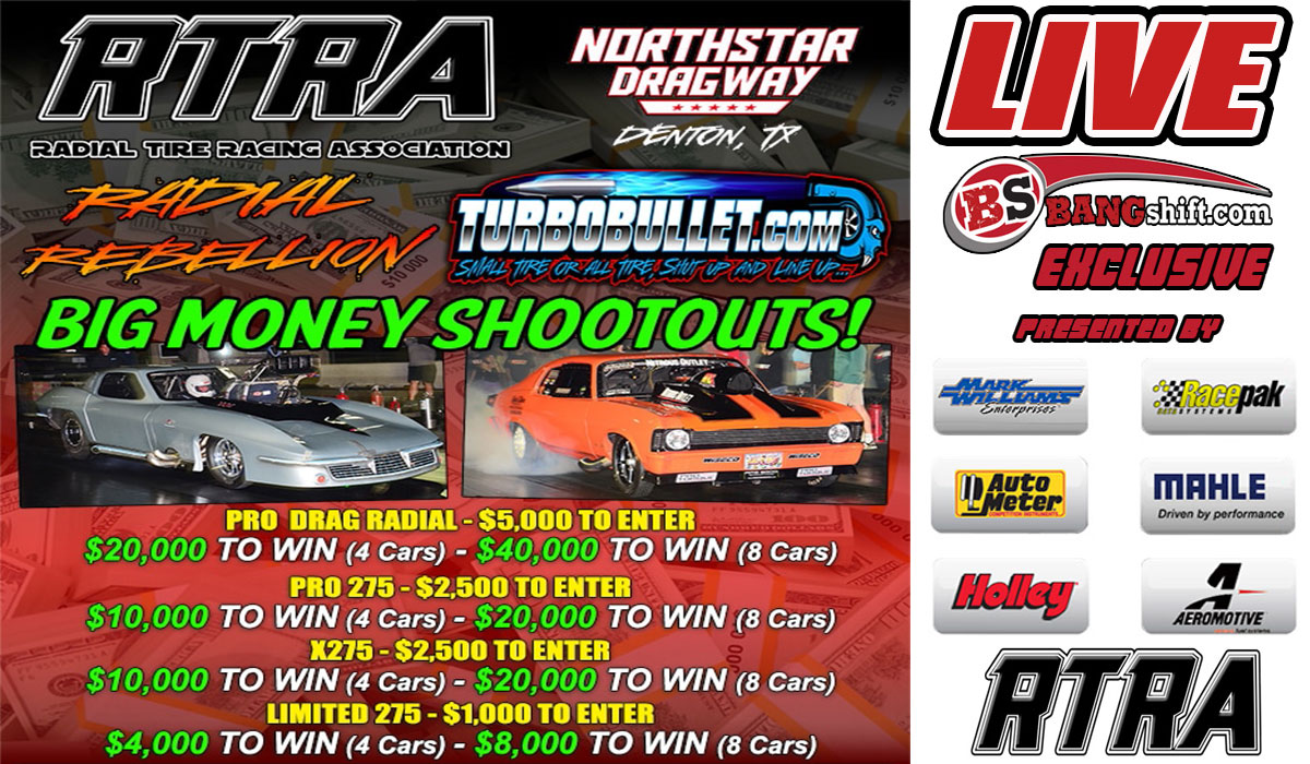 CANCELLED DUE TO RAIN: FREE LIVE Radial Racing With The RTRA Turbo Bullet Radial Rebellion Continues Saturday! More Than $100K On The Line!