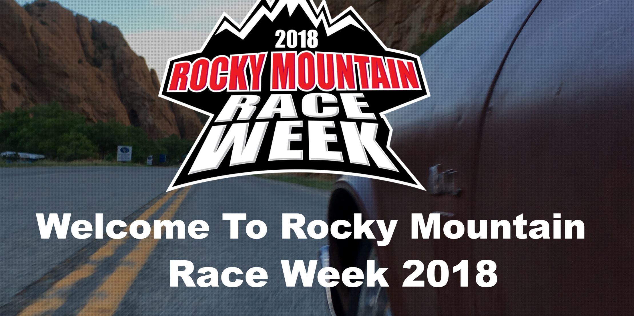 Rocky Mountain Race Week 2018 Registration Starts Today! Join The Coolest Drag Racing Road Trip On Earth!
