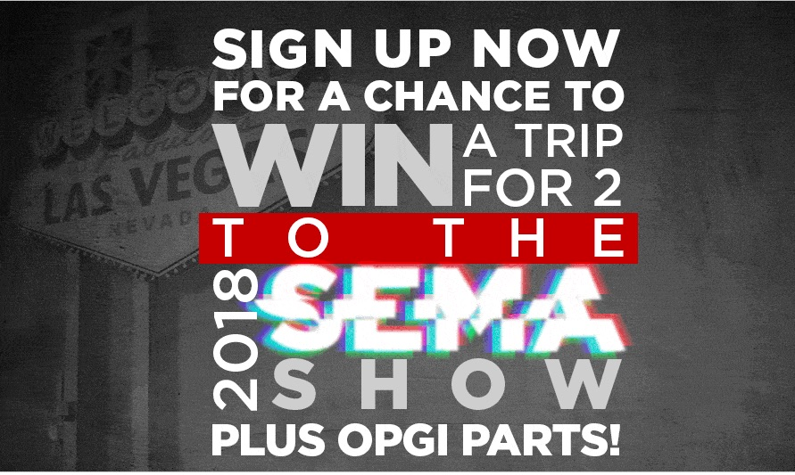 OPGI Is Giving Away A Trip To SEMA 2018 And You Are An Idiot If You Do Not Enter
