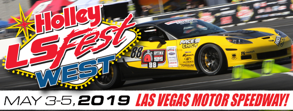 2019 Holley LS Fest West Registration Is OPEN – Sign Up Today And Be A Part Of The Madness!