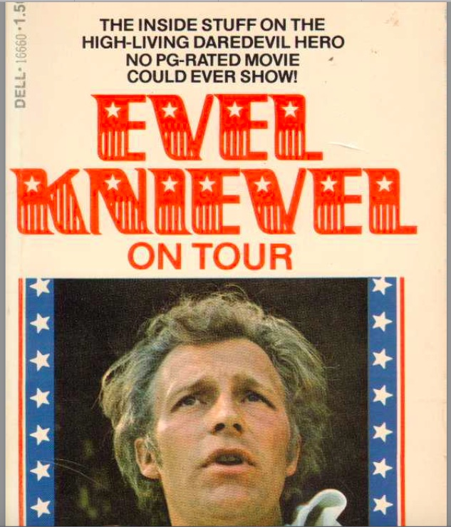 Free Read: Evel Knievel On Tour – The Book That Made Knievel Freak And Take A Bat To The Author