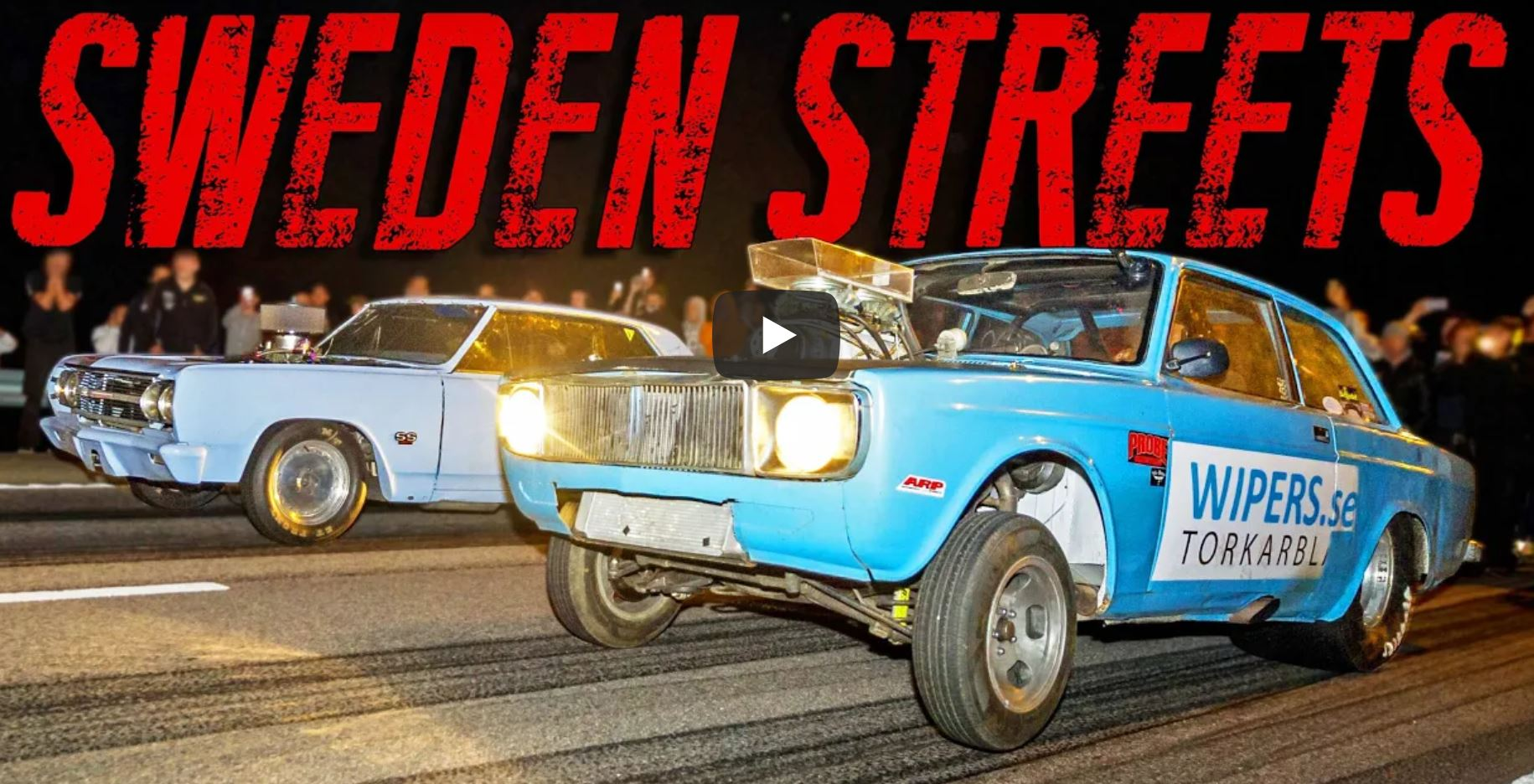 Street Racing In Sweden Is Arguably Some Of The Coolest On Earth. Man We Want To Go See This In Person!