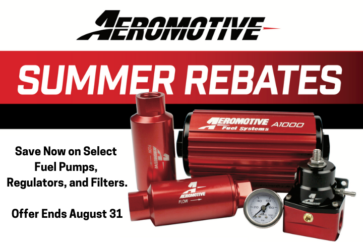 Buy Aeromotive Fuel System Components And Get A Rebate Back! This Summer Savings Program Will Make You Happy