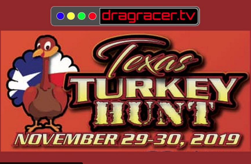 In Texas The Turkey Hunt Means Big Money Bracket Racing! $10k To Win In Houston!