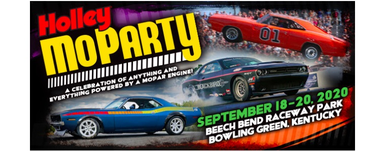 Big News: Holley MoParty Sept 18-20, 2020 at Beech Bend Raceway All The Mopar Fun You Can Handle!