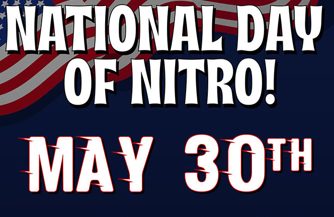 So You're Craving Nitro, Right? Here Comes The National Day Of Nitro!