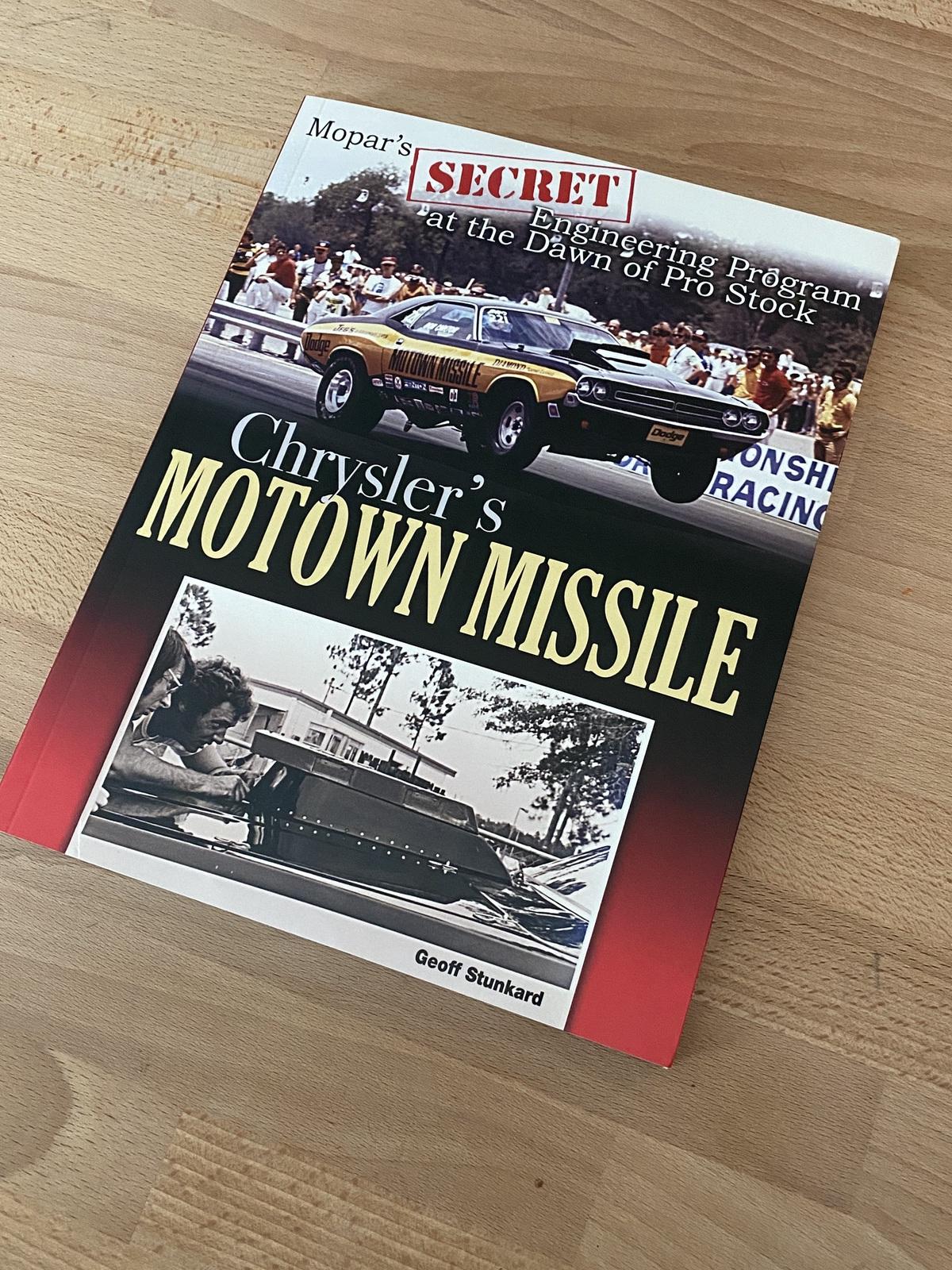 BangShift Book Corner: Chrysler's Motown Missile -Mopar's Secret Engineering Program At The Dawn of Pro Stock By Geoff Stunkard