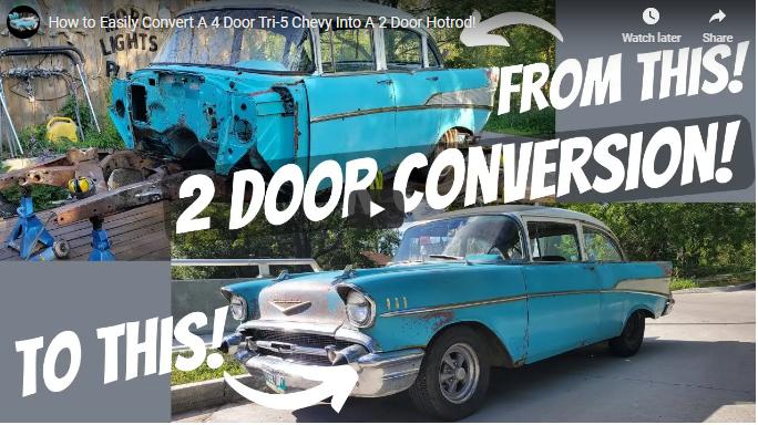 How To Convert A 4-Door Tri-Five Chevy Into A 2 Door In Your Garage.