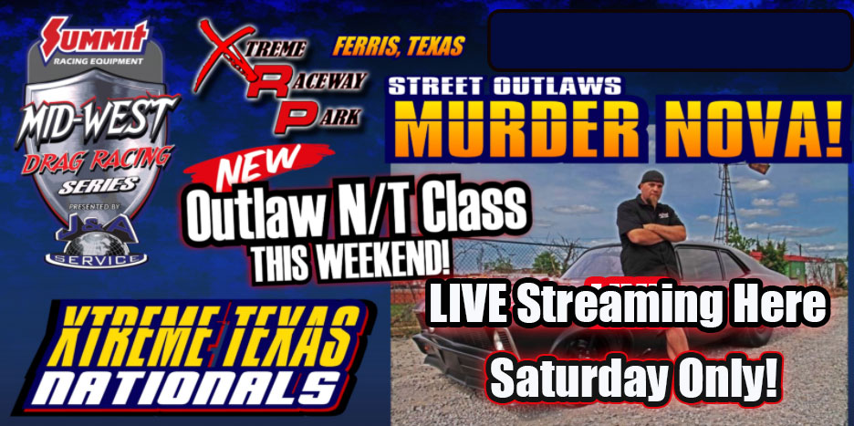 Mid West Drag Racing Series Xtreme Texas Nationals LIVE Qualifying Starts Right Here!