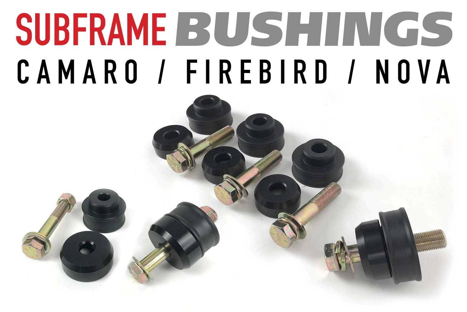 Ridetech's New Subframe Bushing Kits For Camaro, Firebird, And Nova Are The Perfect Fit For Your Project