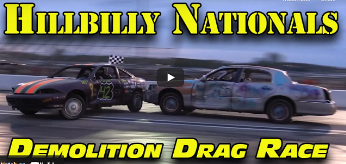 Hillbilly Nationals Demolition Drag Racing Video You Have To See To Believe