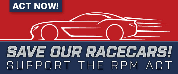 RPM Act Reintroduced for 2021 And We Talked To The Team In Washington – Protect Your Right To Race!