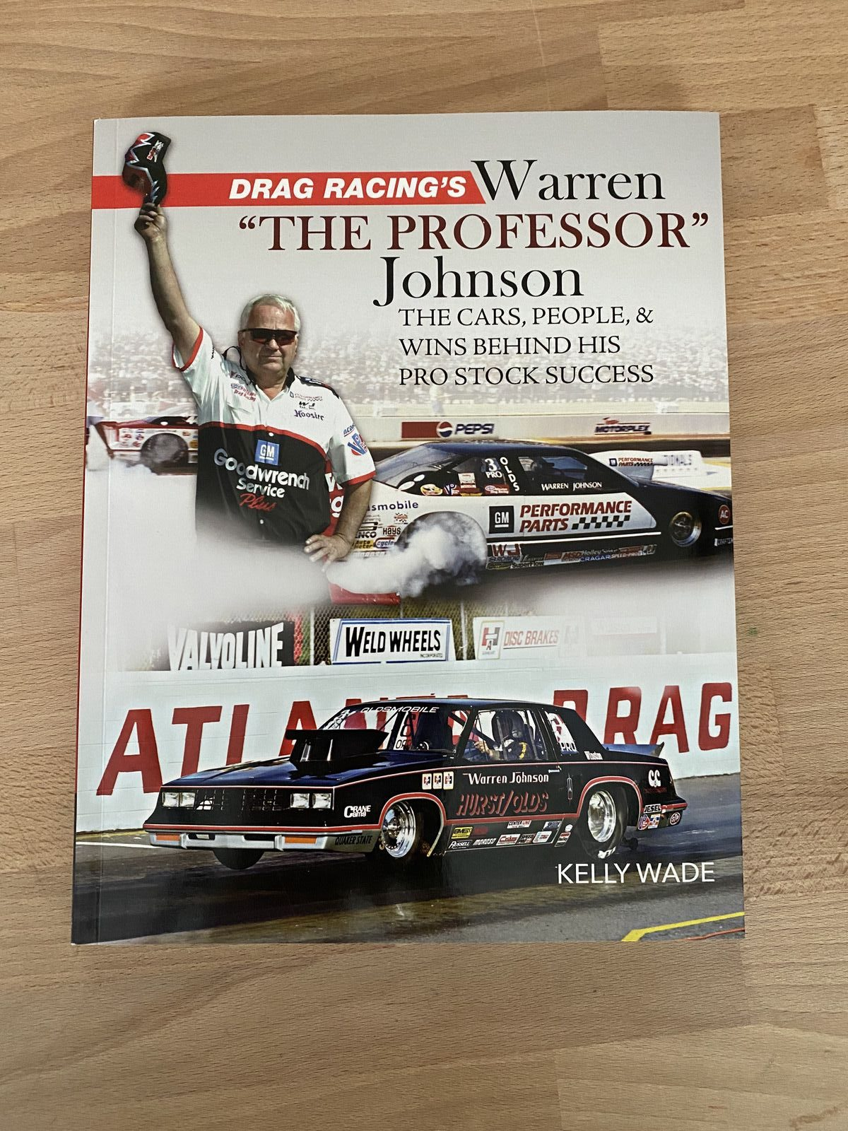 """Buy The Book: Drag Racing's Warren """"The Professor"""" Johnson: The Cars, People, and Wins Behind His Pro Stock Success"""