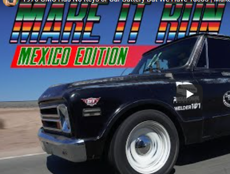 Take A C10 Truck To Mexico, Fix It Up, And Drive It Back Home. Sounds Easy Right? Well, Not Quite That Easy…